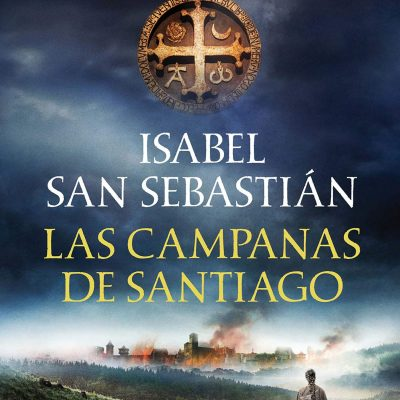 Las campanas de Santiago – Novela histórica