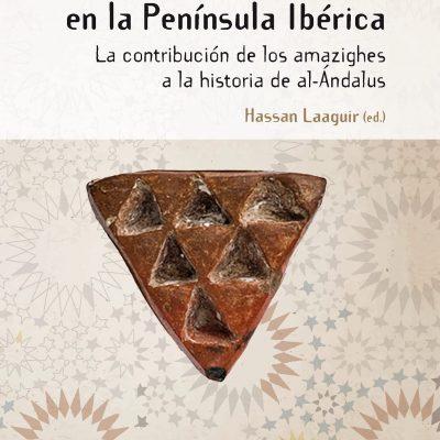 Los bereberes en la península Ibérica. Contribución de los amazighes a la historia de al-Ándalus – Libro