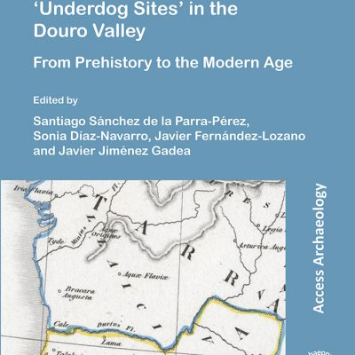 The Archaeology of 'Underdog Sites' in the Douro Valley – Libro