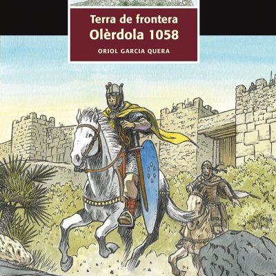 Terra de frontera. Olèrdola 1058 – Cómic